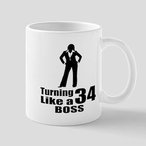 Turning 34 Like A Boss Birthday 11 oz Ceramic Mug