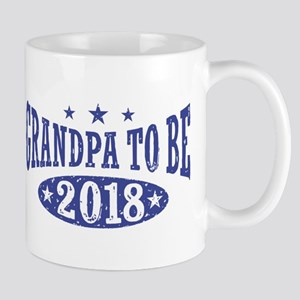 Grandpa To Be 2018 11 oz Ceramic Mug