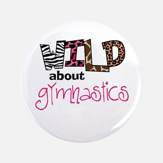 """Wild about Gymnastics 3.5"""" Button"""