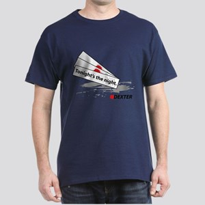 Tonight's The Night - Dexter Dark T-Shirt