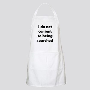 I Do Not Consent To Being Searched Apron