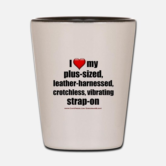 """Love My Vibrating Strap-On"" Shot Glass"