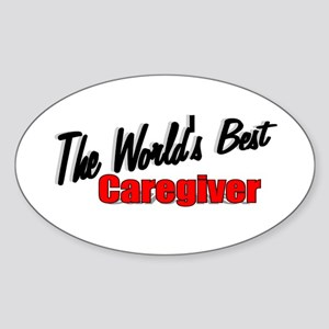 """The World's Best Caregiver"" Oval Sticker"