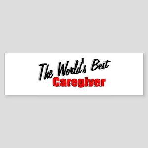"""The World's Best Caregiver"" Bumper Sticker"