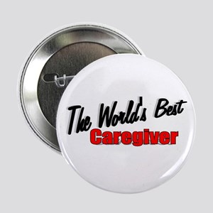 """The World's Best Caregiver"" Button"