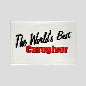 """The World's Best Caregiver"" Rectangle Magnet"