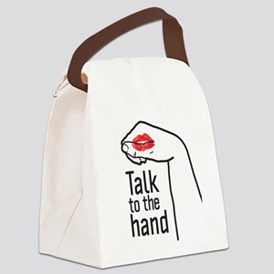talk to the hand Canvas Lunch Bag