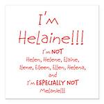 "I'm Helaine Square Car Magnet 3"" x 3"""