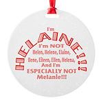 I'm Helaine 2 Round Ornament