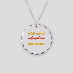 A day without Vibraphone Mak Necklace Circle Charm