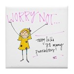 Worry Not Tile Coaster
