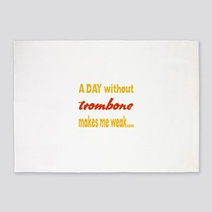 A day without Trombone Makes me wea 5'x7'Area Rug