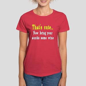 That's cute now bring auntie wine Women's Dark T-S