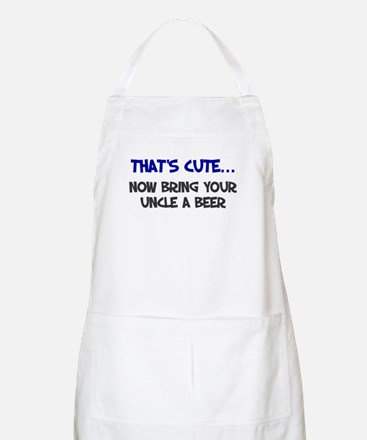 That's cute bring uncle beer Apron