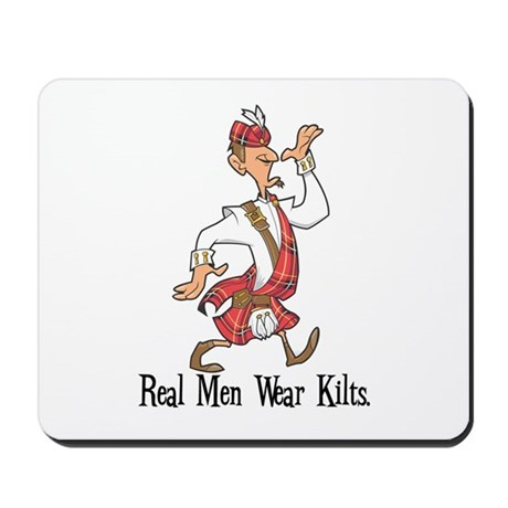 Real Men Wear Kilts Mousepad
