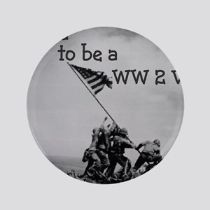 "Proud to be a WW 2 Vet 3.5"" Button (100 pack)"