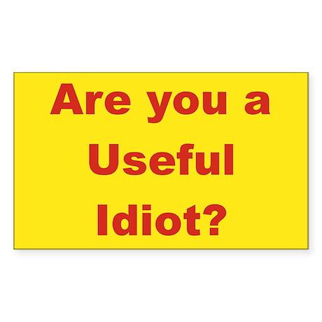 Are You A Useful Idiot Bumpersticker Sticker