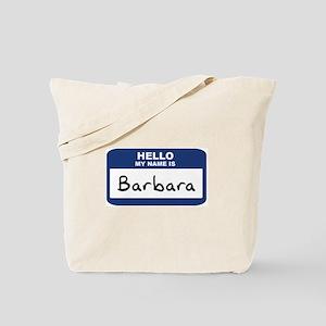 Hello: Barbara Tote Bag