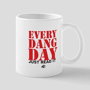 Every Dang Day Mug