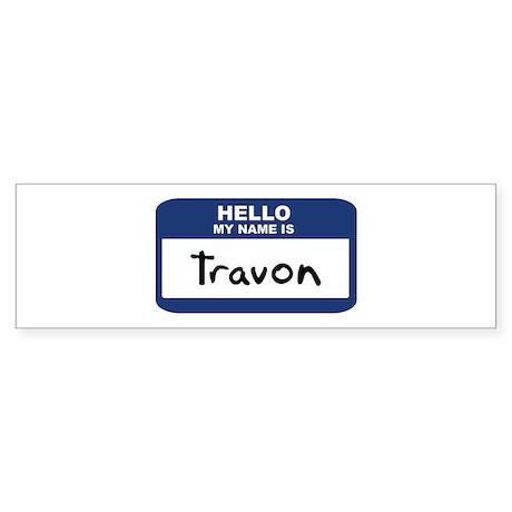Hello: Travon Bumper Sticker
