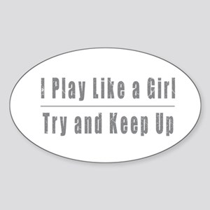 I Play Like a Girl Sticker