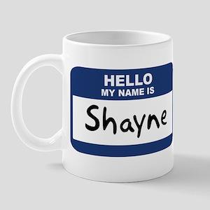 Hello: Shayne Mug