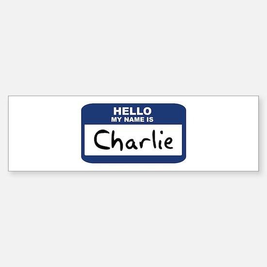 Hello: Charlie Bumper Bumper Bumper Sticker