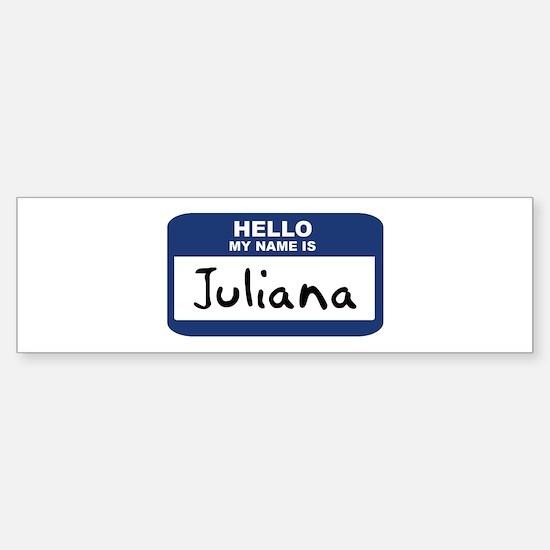 Hello: Juliana Bumper Bumper Bumper Sticker