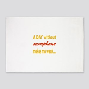 A day without Saxophone Makes me we 5'x7'Area Rug