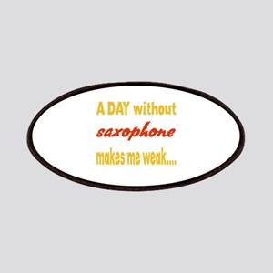 A day without Saxophone Makes me weak.. Patch