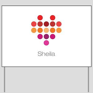 I Heart Sheila Yard Sign