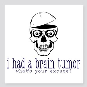 "Brain Tumor Excuse Square Car Magnet 3"" x 3"""