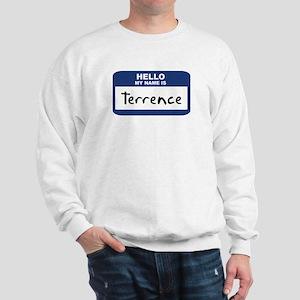 Hello: Terrence Sweatshirt