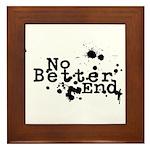 No Better End Framed Tile