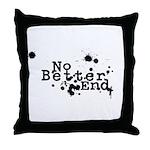 No Better End Throw Pillow