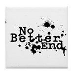 No Better End Tile Coaster