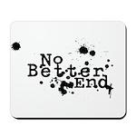 No Better End Mousepad