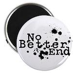 No Better End Magnet
