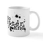No Better End Mug