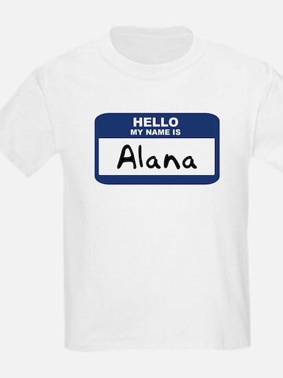 Hello: Alana Kids T-Shirt