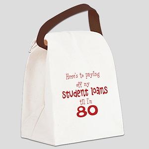 Student Loans til I'm 80 Canvas Lunch Bag