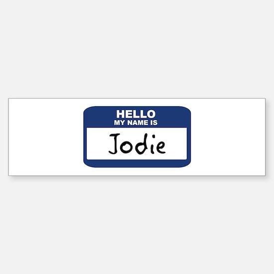 Hello: Jodie Bumper Bumper Bumper Sticker