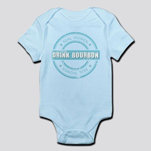 Real Women Drink Bourbon Infant Bodysuit