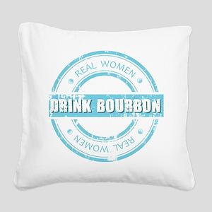 Real Women Drink Bourbon Square Canvas Pillow