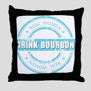 Real Women Drink Bourbon Throw Pillow