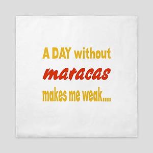 A day without Maracas Makes me weak.. Queen Duvet