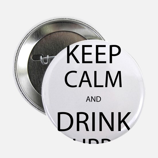 "Keep Calm and Drink Bourbon 2.25"" Button"