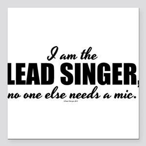 "I am the Lead Singer Square Car Magnet 3"" x 3"""