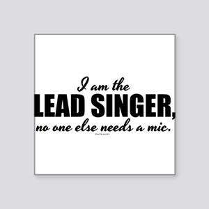 I am the Lead Singer Sticker