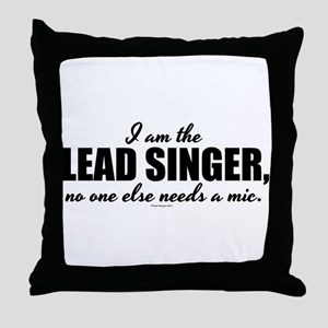 I am the Lead Singer Throw Pillow